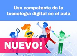 Educación Docente - Uso competente de la tecnología digital en el aula
