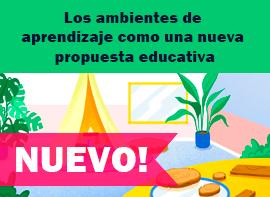 Educación Docente - Los ambientes de aprendizaje como una nueva propuesta educativa