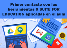 Educación Docente - Primer contacte amb les eines G Suite for Education aplicades a l'aula