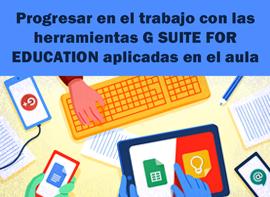 Educación Docente - Progressar en el treball amb les eines G Suite for Education aplicades a l'aula